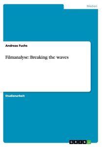 Filmanalyse: Breaking the waves