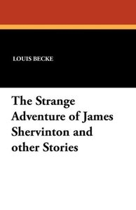 The Strange Adventure of James Shervinton and other Stories