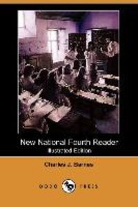 New National Fourth Reader (Illustrated Edition) (Dodo Press)