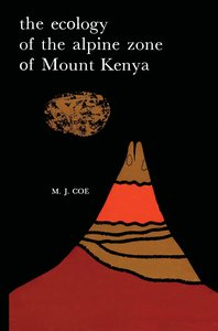 The Ecology of the Alpine Zone of Mount Kenya