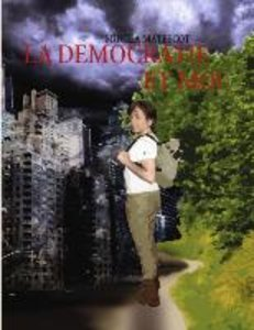 LA DEMOCRATIE ET MOI
