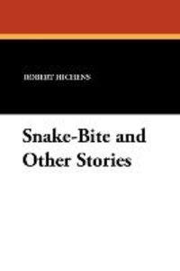 Snake-Bite and Other Stories