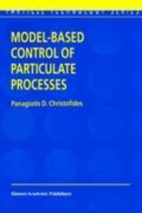 Model-Based Control of Particulate Processes