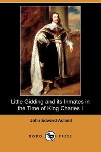 Little Gidding and Its Inmates in the Time of King Charles I (Do