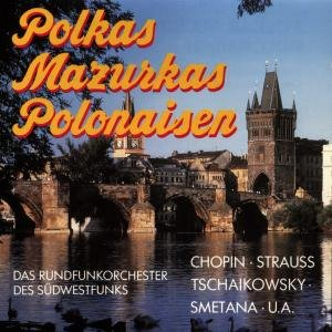 Polkas,Mazurkas,Polonaisen