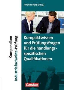 Erfolgreich im Beruf: Kompendium Industriefachwirte-Prüfung - Ko