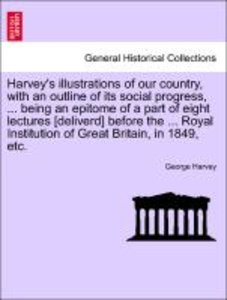 Harvey's illustrations of our country, with an outline of its so