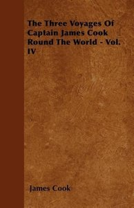 The Three Voyages Of Captain James Cook Round The World - Vol. I