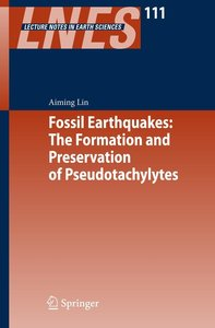 Fossil Earthquakes: The Formation and Preservation of Pseudotach