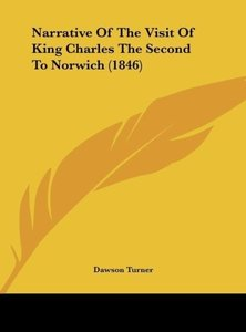 Narrative Of The Visit Of King Charles The Second To Norwich (18