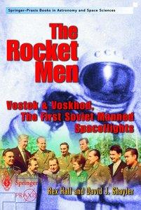 The Rocket Men: Vostok & Voskhod. the First Soviet Manned Spacef