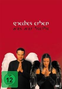 Goethes Erben - Was war bleibt