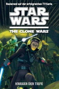 Star Wars The Clone Wars 03. Krieger der Tiefe