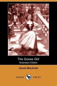 The Goose Girl (Illustrated Edition) (Dodo Press)