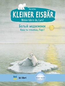 Kleiner Eisbär - Wohin fährst du, Lars? Kinderbuch Deutsch-Russi
