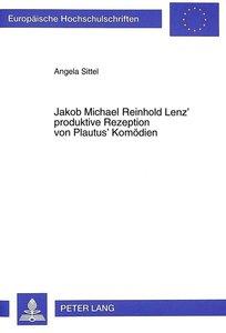 Jakob Michael Reinhold Lenz\' produktive Rezeption von Plautus\'