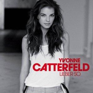 Catterfeld, Y: Lieber so/CD