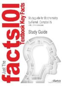 Studyguide for Biochemistry by Farrell, Campbell &, ISBN 9780030