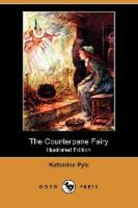 The Counterpane Fairy (Illustrated Edition) (Dodo Press)