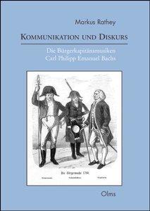 Kommunikation und Diskurs. Die Bürgerkapitänsmusiken Carl Philip