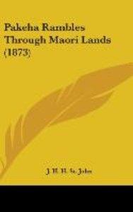 Pakeha Rambles Through Maori Lands (1873)