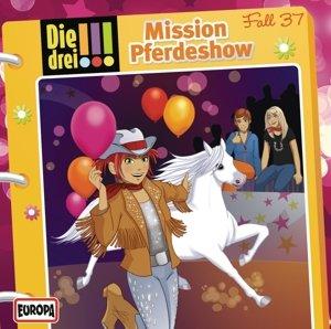 Die drei !!! 37: Mission Pferdeshow