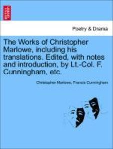 The Works of Christopher Marlowe, including his translations. Ed