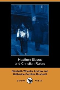 Heathen Slaves and Christian Rulers (Dodo Press)