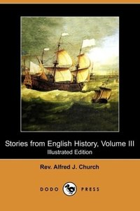 Stories from English History, Volume III (Illustrated Edition) (