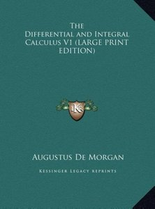 The Differential and Integral Calculus V1 (LARGE PRINT EDITION)