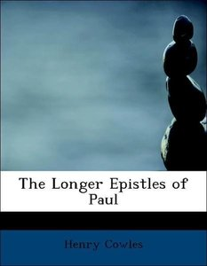 The Longer Epistles of Paul