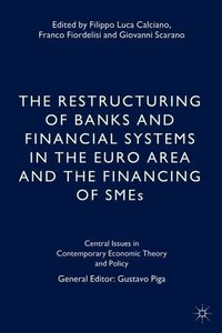 The Restructuring of Banks and Financial Systems in the Euro Are