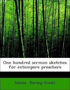 One hundred sermon sketches for extempore preachers