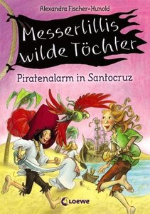 Messerlillis wilde Töchter 02 - Piratenalarm in Santocruz