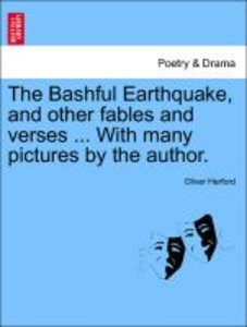 The Bashful Earthquake, and other fables and verses ... With man