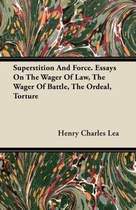 Superstition And Force. Essays On The Wager Of Law, The Wager Of