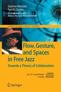 Flow, Gesture, and Spaces in Free Jazz