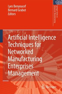 Artificial Intelligence Techniques for Networked Manufacturing E