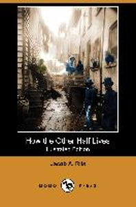 How the Other Half Lives (Illustrated Edition) (Dodo Press)