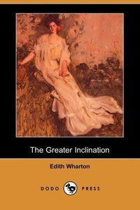The Greater Inclination (Dodo Press)
