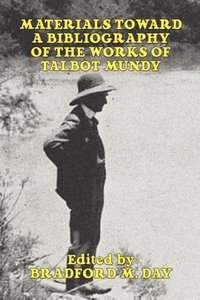 Materials Toward a Bibliography of the Works of Talbot Mundy