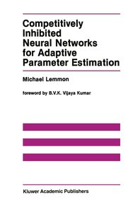 Competitively Inhibited Neural Networks for Adaptive Parameter E