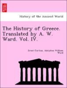 The History of Greece. Translated by A. W. Ward. Vol. IV.