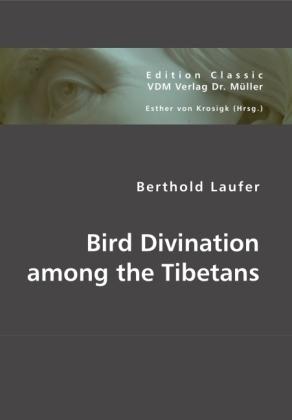 Bird Divination among the Tibetans - zum Schließen ins Bild klicken