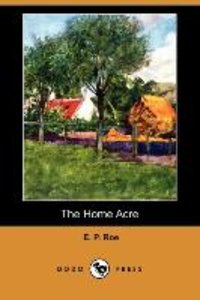 The Home Acre (Dodo Press)