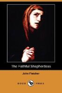 The Faithful Shepherdess (Dodo Press)