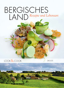 Bergisches Land. Rezepte und Lebensart