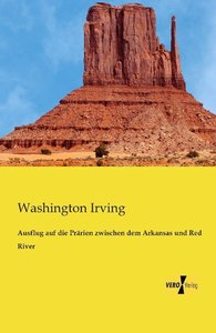 Ausflug auf die Prärien zwischen dem Arkansas und Red River