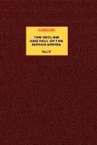 The Decline and Fall of the Roman Empire (vol. 5)