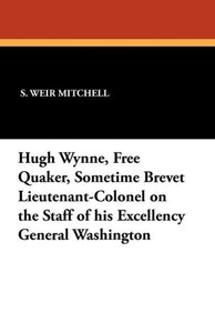 Hugh Wynne, Free Quaker, Sometime Brevet Lieutenant-Colonel on t